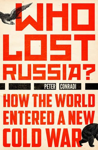 who-lost-russia-how-the-world-entered-a-new-cold-war