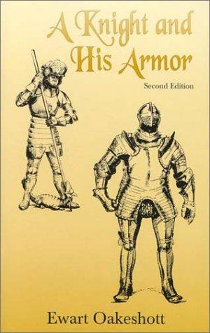 A Knight and His Armor por Ewart Oakeshott