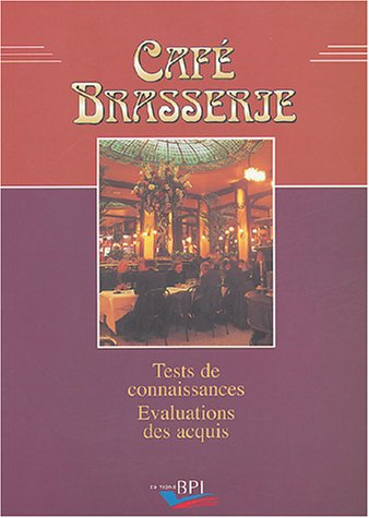 Café Brasserie 2 volumes : Tests de connaissances, Evaluations des acquis ; Réglementation, Matériels, Savoir-faire et savoir-être, Boissons, Produits