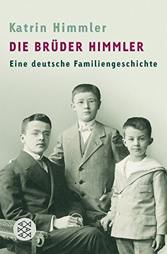 Download Die Brüder Himmler: Eine deutsche Familiengeschichte