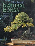 The Art of Natural Bonsai: Replicating Nature's Beauty by David Joyce (2003-05-01)