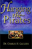 Hanging the Pirates: Exposing the Hidden Pirates That Attempt to Rob Our Treasure of Peace and Joy