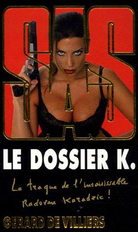 Le dossier K. par Gerard De Villiers