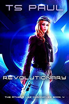 Revolutionary (Athena Lee Chronicles Book 4) (English Edition)