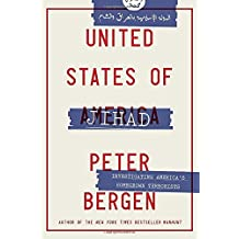 United States of Jihad: Investigating America's Homegrown Terrorists by Peter Bergen (2016-02-02)