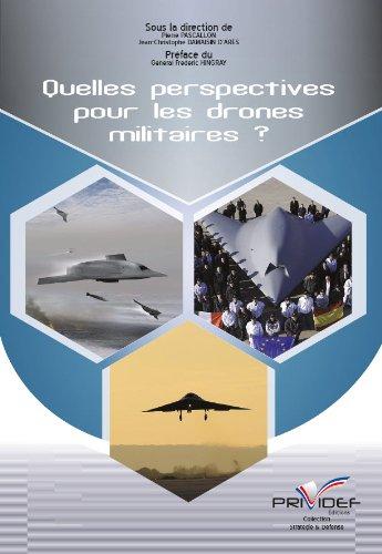 Quelles Perspectives pour les Drones Militaires ? par J-C d a - P P
