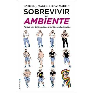 Sobrevivir al ambiente: Porque salir del armario no era más que el principio (No Ficción) (Spanish Edition)