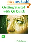 Getting started with Qt Quick: The gu...