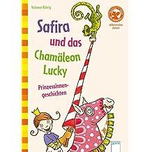 Safira und das Chamäleon Lucky. Prinzessinnengeschichten: Allererstes Lesen (Der Bücherbär - Allererstes Lesen)