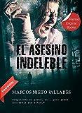 EL ASESINO INDELEBLE: (Futura adaptación cinematográfica. Premio Eriginal Books)
