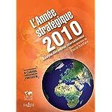 L'Année stratégique 2010. Analyse des enjeux internationaux