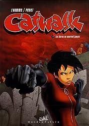 Catwalk, Tome 1 : Les Héros ne meurent jamais