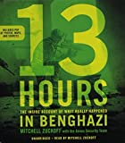 13 Hours: The Inside Account of What Really Happened In Benghazi by MItchell Zuckoff (2014-09-09)
