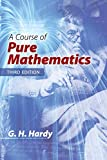 A Course of Pure Mathematics: Third Edition - G.H. Hardy
