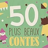 Les 50 plus beaux contes