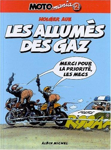 Motomania, tome 2 : Les allumés du gaz