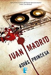 Adiós, princesa par Juan Madrid