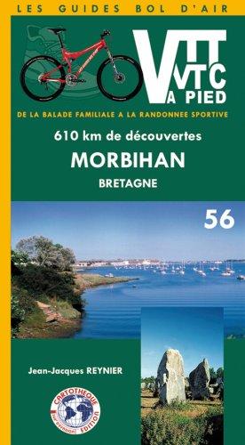 VTT et VTC ou à pied - Morbihan Bretagne : 610 Km de découvertes, de la balade familiale à la randonnée sportive