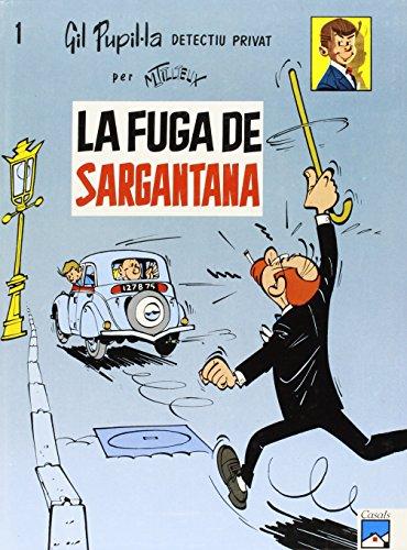 La fuga de Sargantana: 1 (Gil Pupil·la)