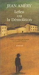 Lefeu ou La démolition : Roman-essai
