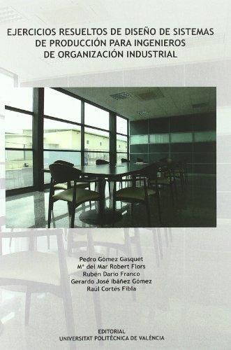 Descargar Libro Ejercicios resueltos de diseño de sistemas de producción para ingenieros de organización industrial (Académica) de Gerardo Ibáñez Gómez