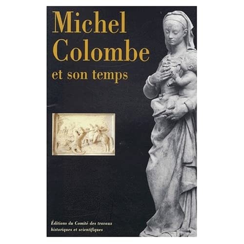 Michel Colombe et son temps