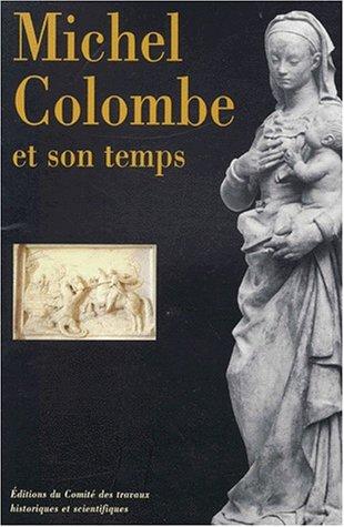 Michel Colombe et son temps