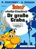 Asterix Mundart, band 1: Asterix schwätzt Schwäbisch - Der große Graba