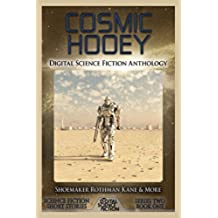 Cosmic Hooey: Digital Science Fiction Anthology (Digital Science Fiction Short Stories Series Two Book 1) (English Edition)