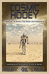 Cosmic Hooey: Digital Science Fiction Anthology (Digital Science Fiction Short Stories Series Two Book 1)