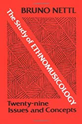 The Study of Ethnomusicology: Twenty-nine Issues and Concepts