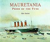 Mauretania: Pride of the Tyne