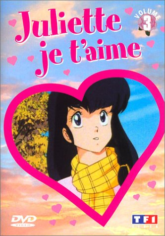 Juliette je t'aime - Vol.3 : Episodes 13 à 18
