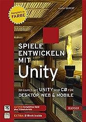 Spiele entwickeln mit Unity: 3D-Games mit Unity und C# für Desktop, Web & Mobile