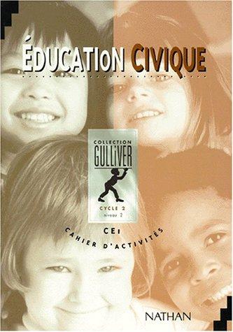 Gulliver éducation civique, CE1. Cahier d'activités, niveau 2