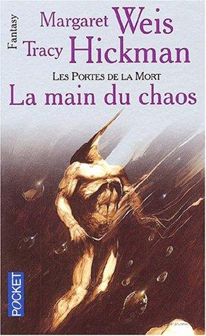 Les portes de la mort, Tome 5 : La main du chaos par Margaret Weis, Tracy Hickman