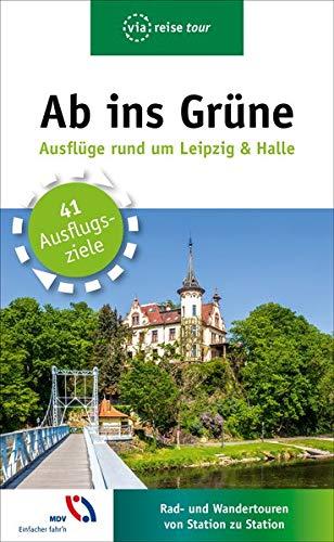 Ab ins Grüne - Ausflüge rund um Leipzig & Halle