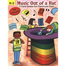 Music Out of a Hat: Grades K-3: 7 Card Games for the Music Classroom