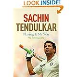 Sachin Tendulkar: Playing it My Way - My Autobiography
