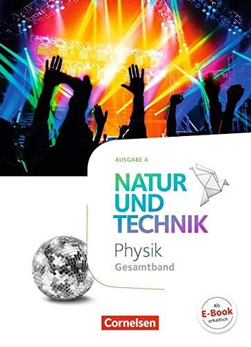 Natur und Technik - Physik Neubearbeitung - Ausgabe A: Gesamtband - Schülerbuch