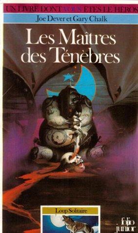Loup Solitaire Tome 1 : Les Maîtres des ténèbres par Joe Dever