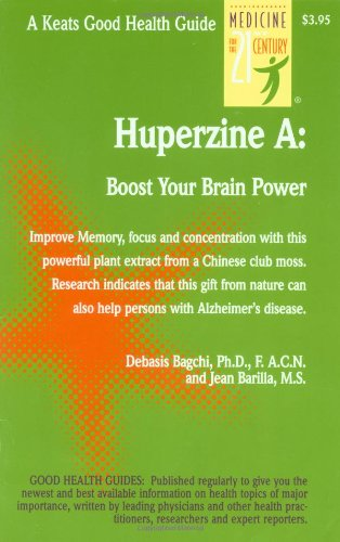 Huperzine a: Boost Your Brain Power: A Good Health Guide (Good Health Guides)