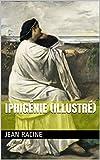 Iphigénie (Illustré)