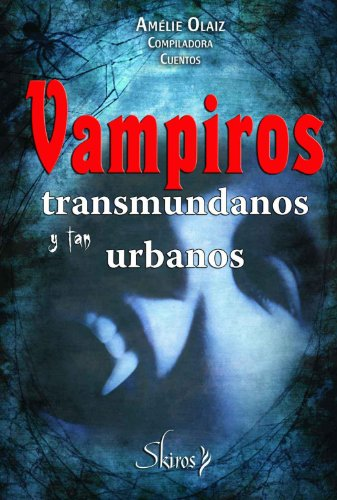 Vampiros transmundanos y tan urbanos (Skiros) por Amélie Olaiz Sansoub