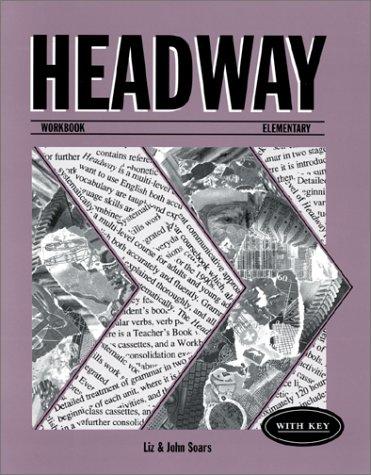 HEADWAY ELEMENTARY WORKBOOK WITH KEY par John Soars