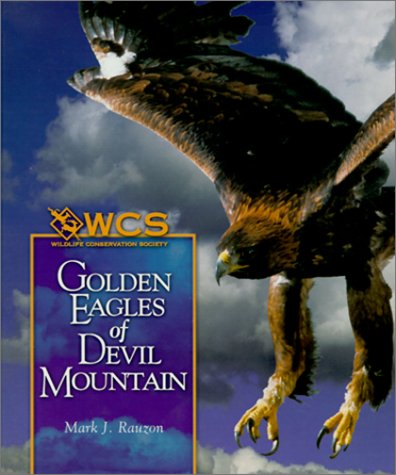 Golden Eagles of Devil Mountain (Wildlife Conservation Society Books)