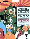 Petites et Grandes Fables de Sophios