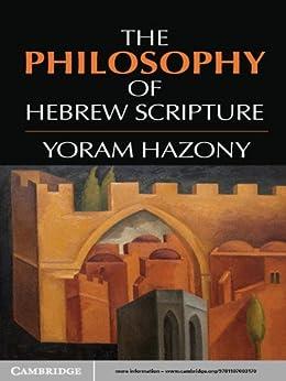 The Philosophy of Hebrew Scripture par [Hazony, Yoram]
