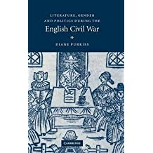 [(Literature, Gender and Politics During the English Civil War)] [Author: Diane Purkiss] published on (March, 2015)