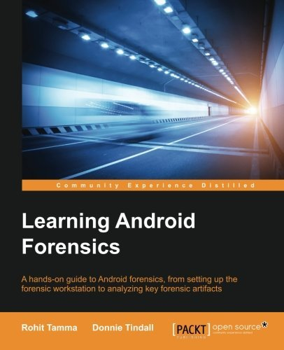 Learning Android Forensics by Rohit Tamma (2015-05-29)